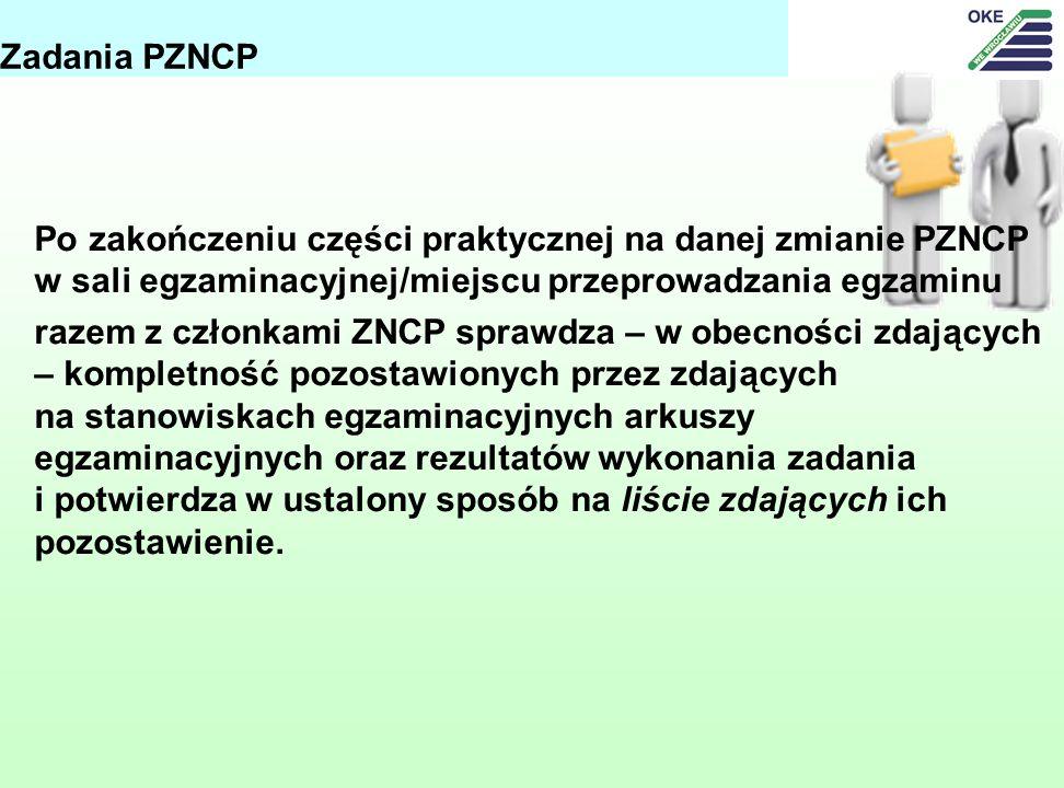 Zadania PZNCP Po zakończeniu części praktycznej na danej zmianie PZNCP w sali egzaminacyjnej/miejscu przeprowadzania egzaminu.
