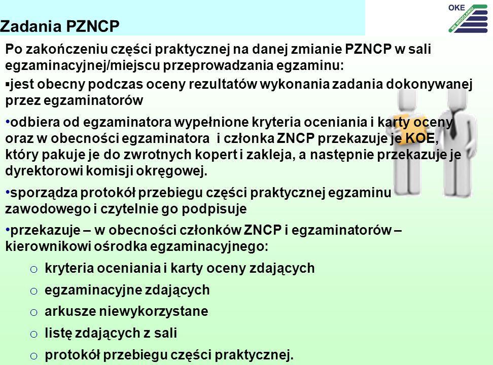 Zadania PZNCP Po zakończeniu części praktycznej na danej zmianie PZNCP w sali egzaminacyjnej/miejscu przeprowadzania egzaminu: