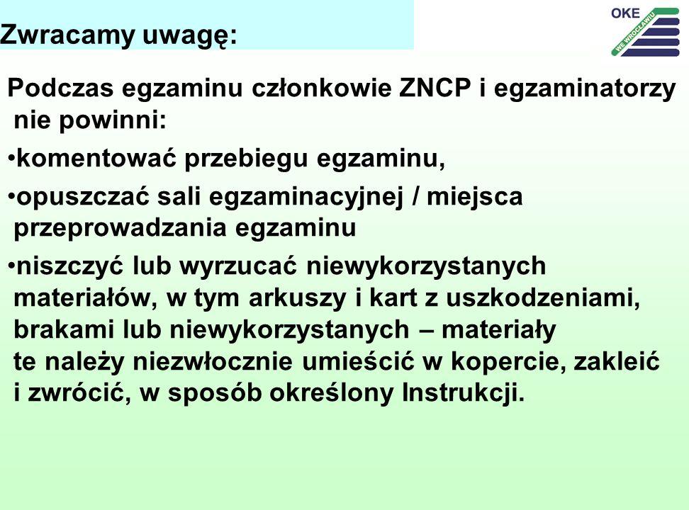 Zwracamy uwagę: Podczas egzaminu członkowie ZNCP i egzaminatorzy nie powinni: komentować przebiegu egzaminu,