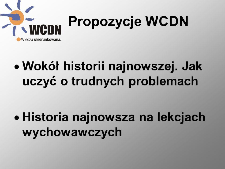 Propozycje WCDN Wokół historii najnowszej. Jak uczyć o trudnych problemach.