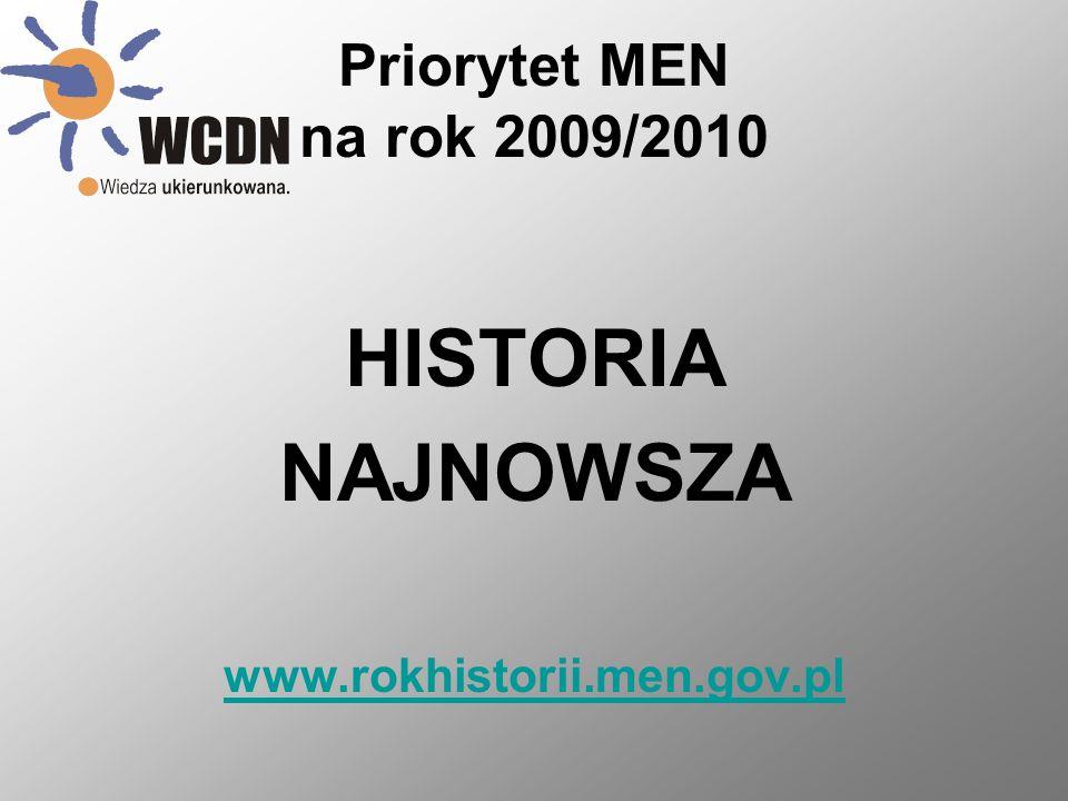 HISTORIA NAJNOWSZA Priorytet MEN na rok 2009/2010