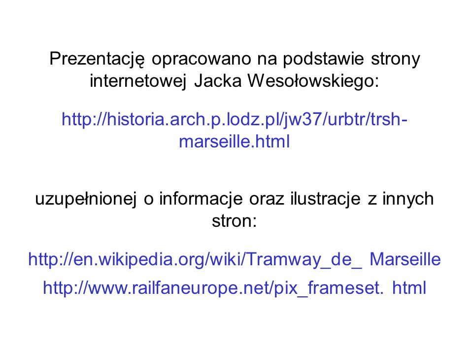 http://historia.arch.p.lodz.pl/jw37/urbtr/trsh- marseille.html