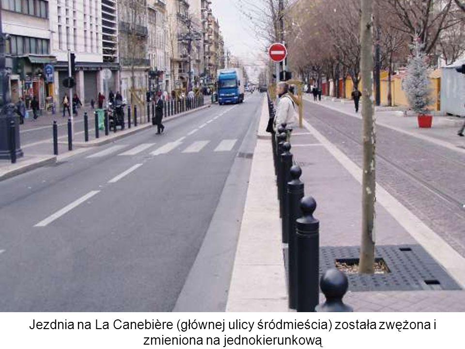 Jezdnia na La Canebière (głównej ulicy śródmieścia) została zwężona i zmieniona na jednokierunkową