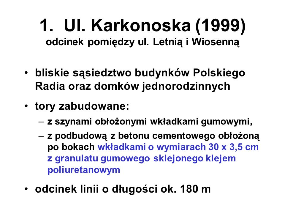 1. Ul. Karkonoska (1999) odcinek pomiędzy ul. Letnią i Wiosenną