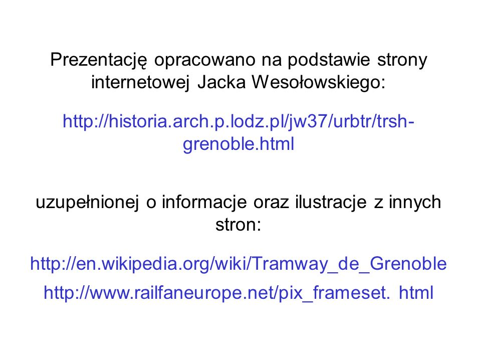 http://historia.arch.p.lodz.pl/jw37/urbtr/trsh- grenoble.html