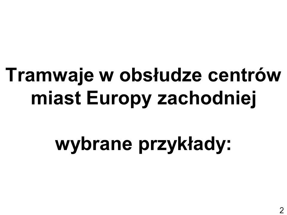 Tramwaje w obsłudze centrów miast Europy zachodniej wybrane przykłady: