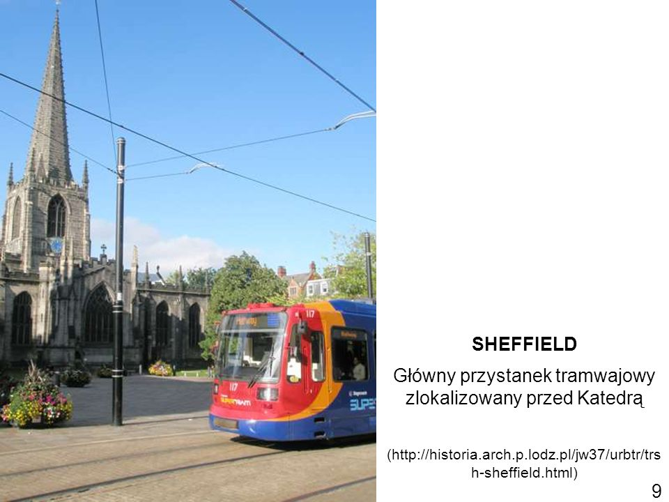 Główny przystanek tramwajowy zlokalizowany przed Katedrą