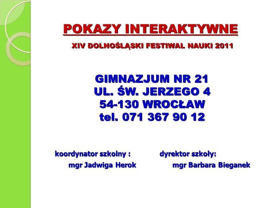 POKAZY INTERAKTYWNE XIV DOLNOŚLĄSKI FESTIWAL NAUKI 2011