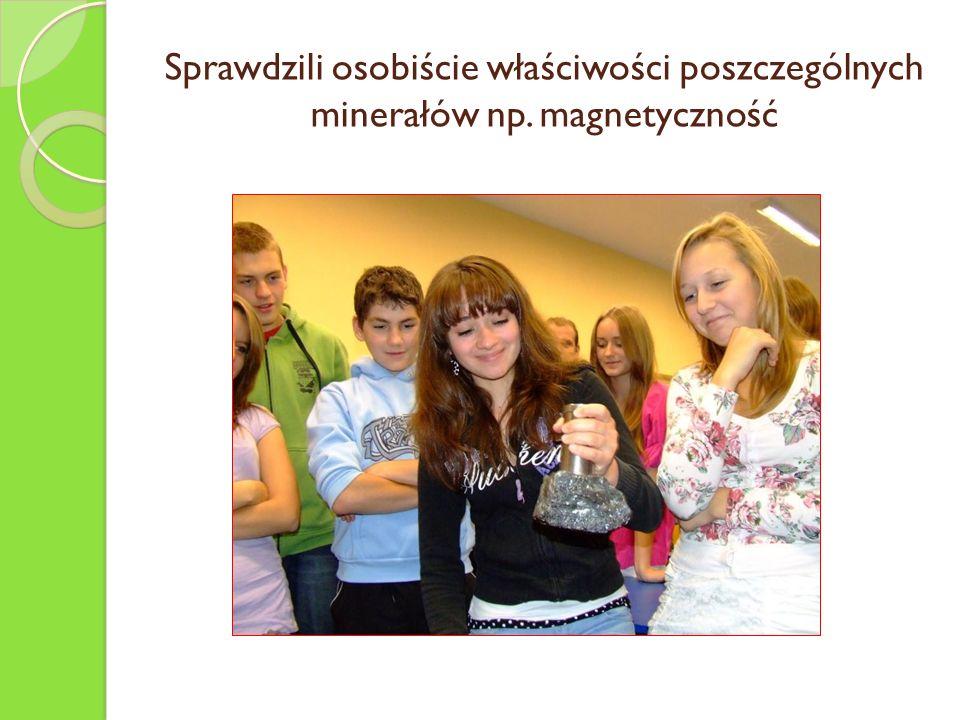 Sprawdzili osobiście właściwości poszczególnych minerałów np