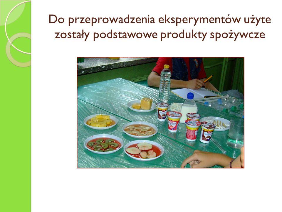 Do przeprowadzenia eksperymentów użyte zostały podstawowe produkty spożywcze