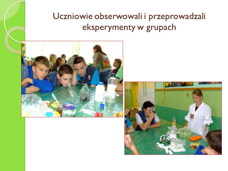 Uczniowie obserwowali i przeprowadzali eksperymenty w grupach