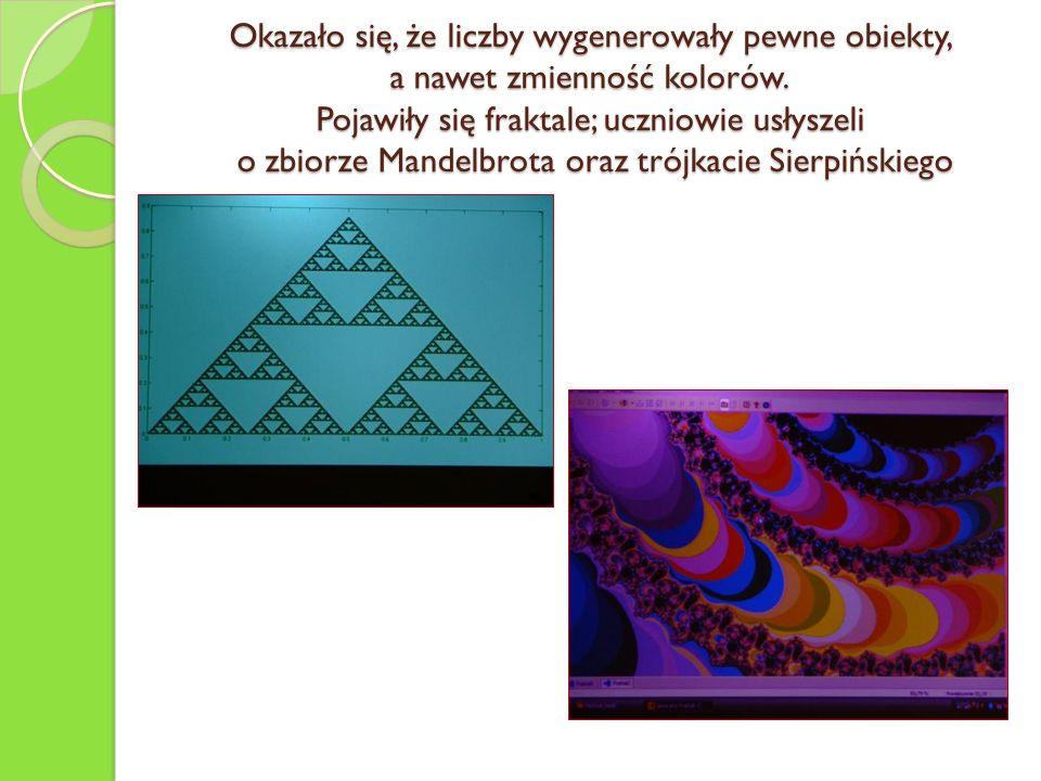Okazało się, że liczby wygenerowały pewne obiekty, a nawet zmienność kolorów.