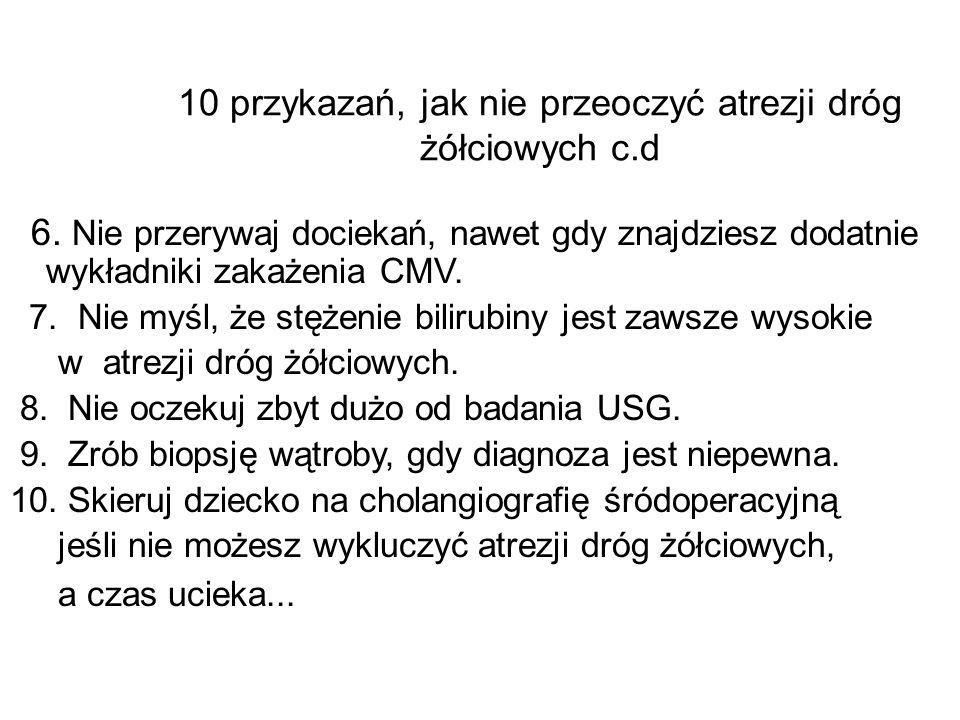 10 przykazań, jak nie przeoczyć atrezji dróg żółciowych c.d