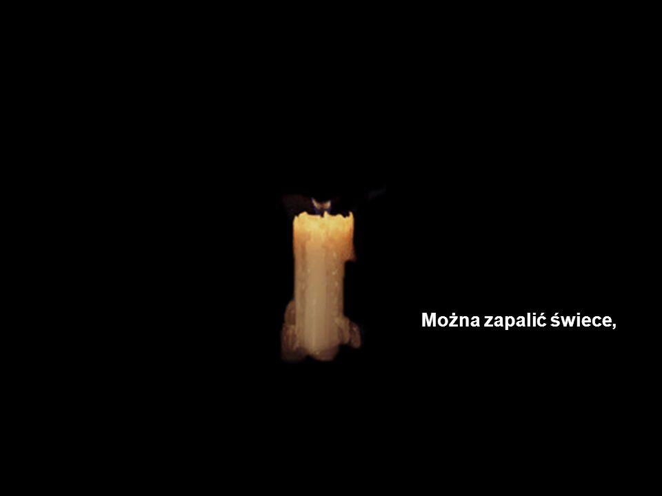 Można zapalić świece,