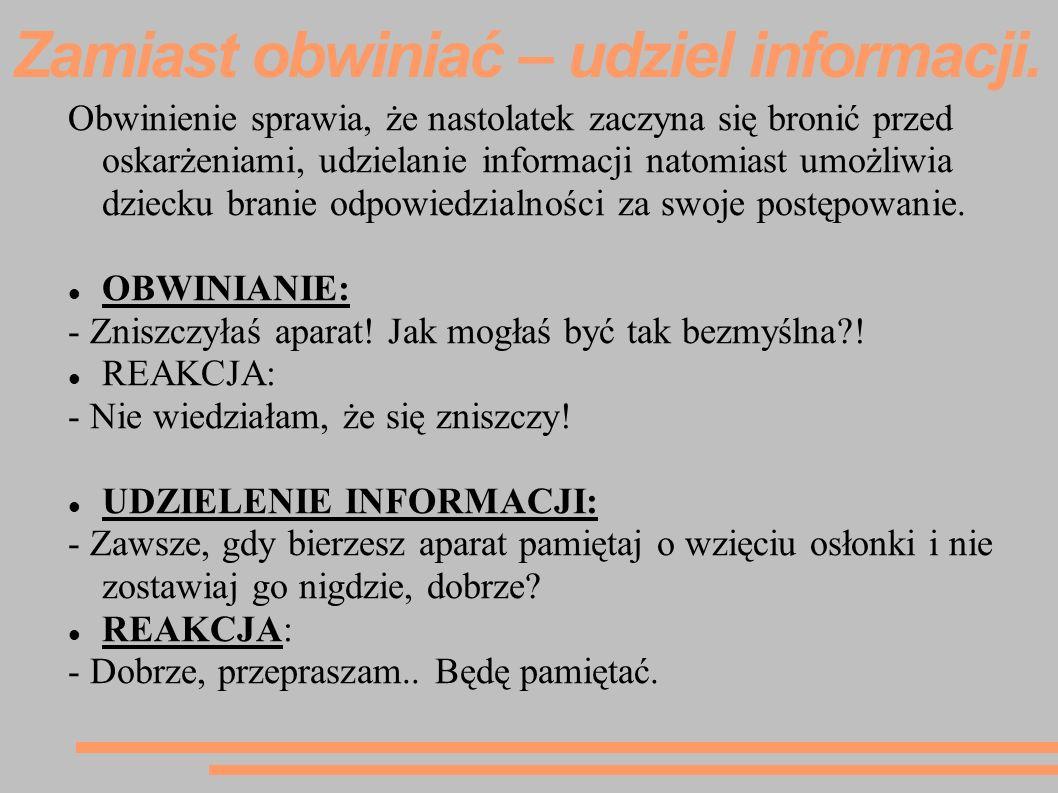 Zamiast obwiniać – udziel informacji.