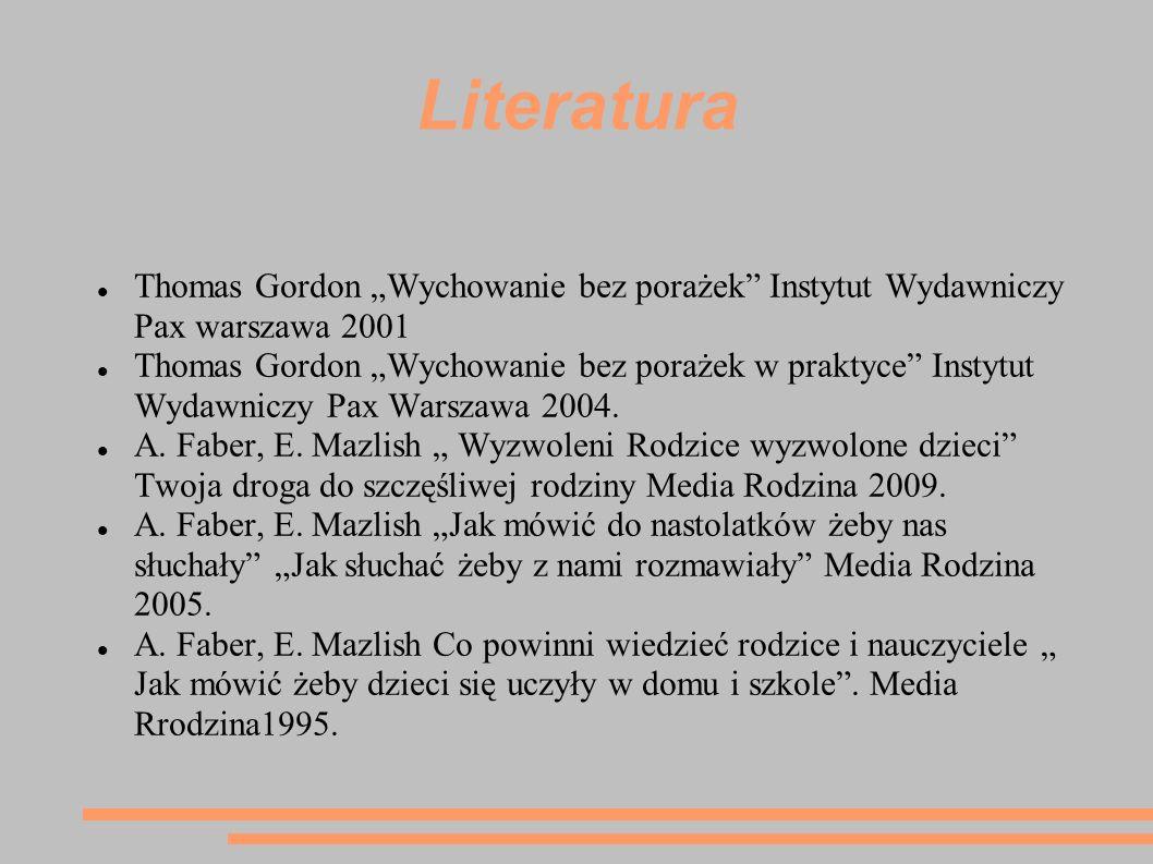 """Literatura Thomas Gordon """"Wychowanie bez porażek Instytut Wydawniczy Pax warszawa 2001."""