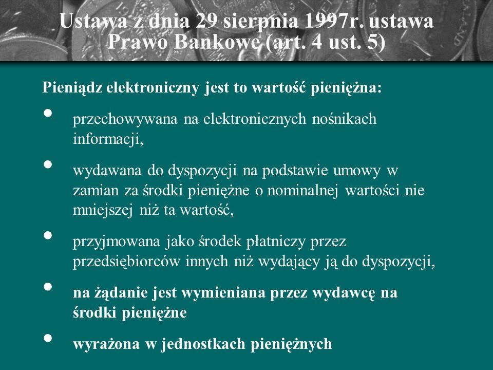 Ustawa z dnia 29 sierpnia 1997r. ustawa Prawo Bankowe (art. 4 ust. 5)