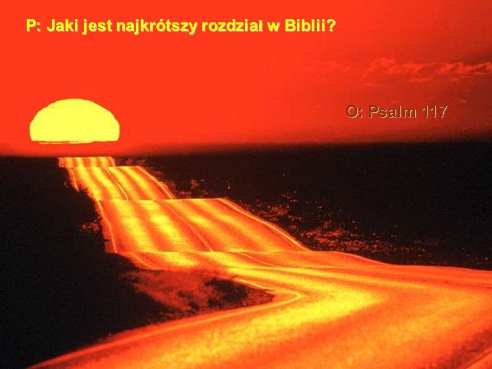 P: Jaki jest najkrótszy rozdział w Biblii