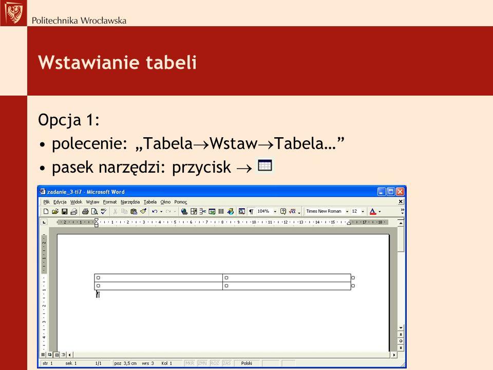 """Wstawianie tabeli Opcja 1: polecenie: """"TabelaWstawTabela…"""
