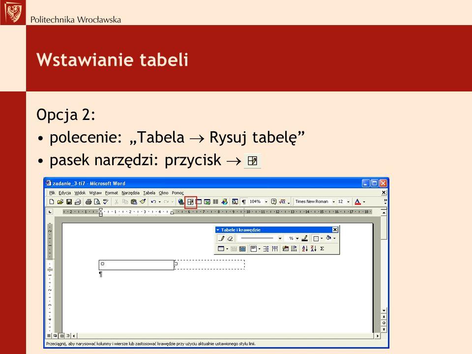 """Wstawianie tabeli Opcja 2: polecenie: """"Tabela  Rysuj tabelę"""