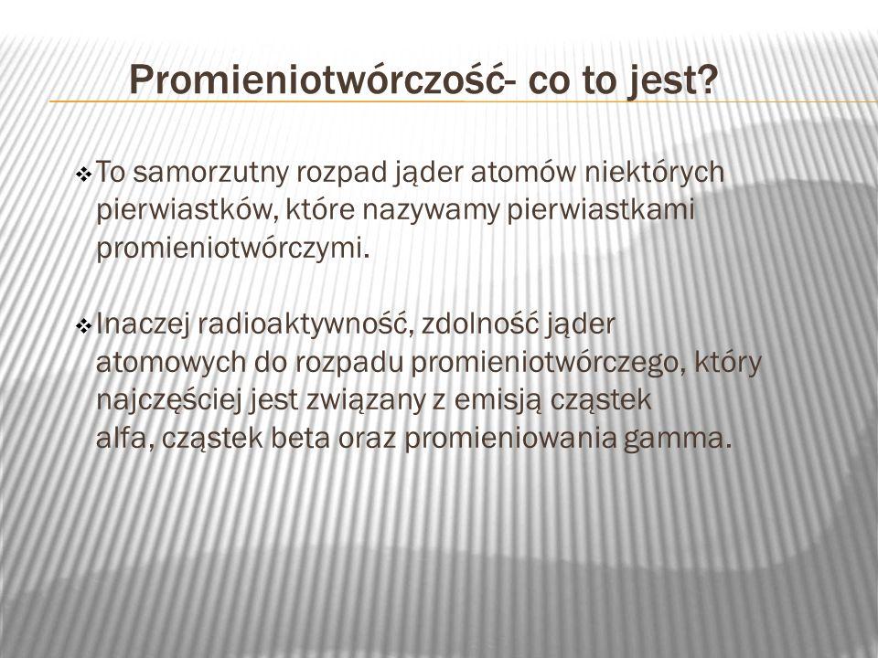 Promieniotwórczość- co to jest