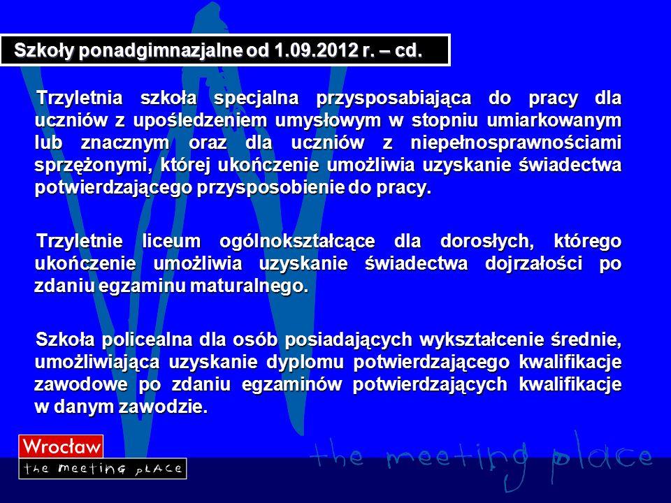 Szkoły ponadgimnazjalne od 1.09.2012 r. – cd.