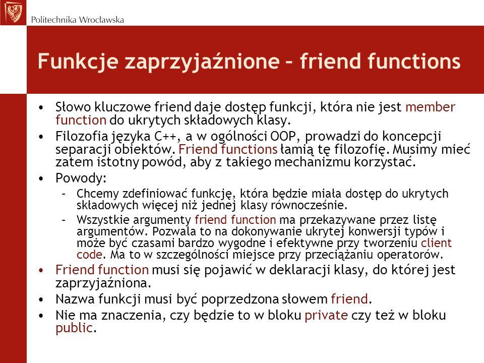 Funkcje zaprzyjaźnione – friend functions
