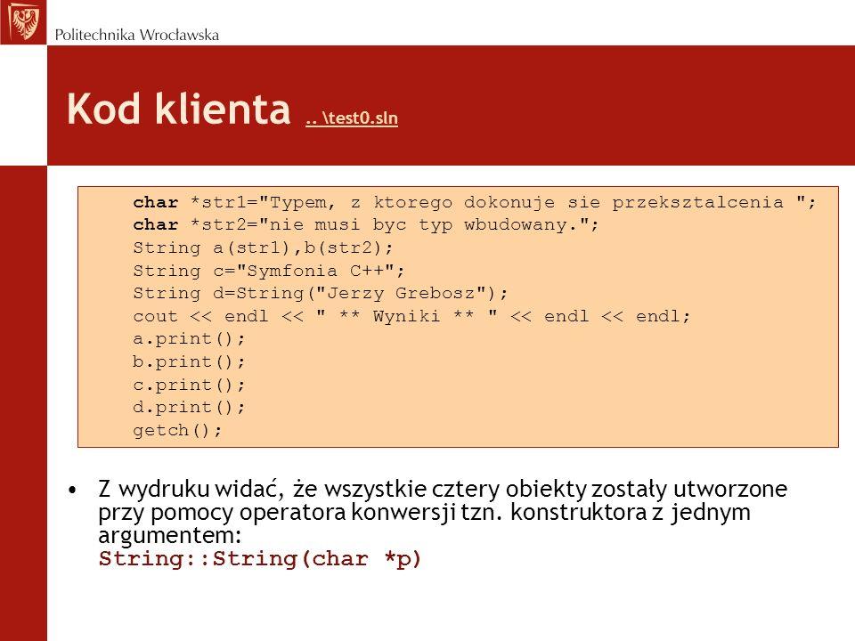 Kod klienta .. \test0.sln char *str1= Typem, z ktorego dokonuje sie przeksztalcenia ; char *str2= nie musi byc typ wbudowany. ;