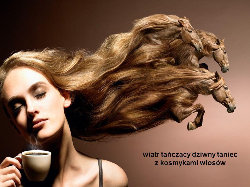 wiatr tańczący dziwny taniec z kosmykami włosów