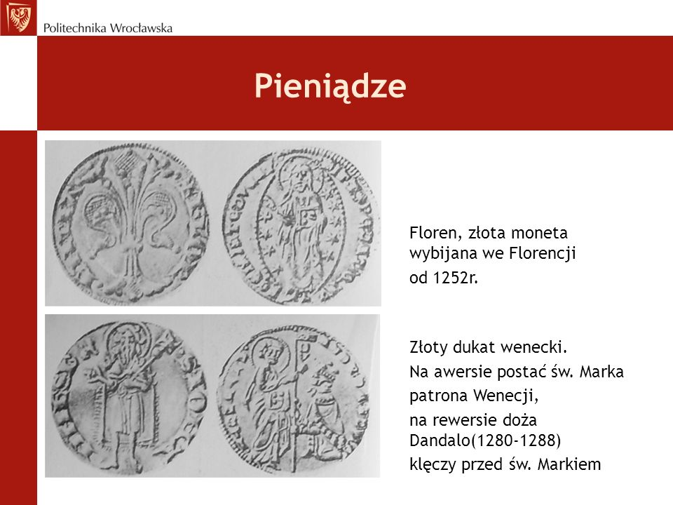 Pieniądze Floren, złota moneta wybijana we Florencji od 1252r.