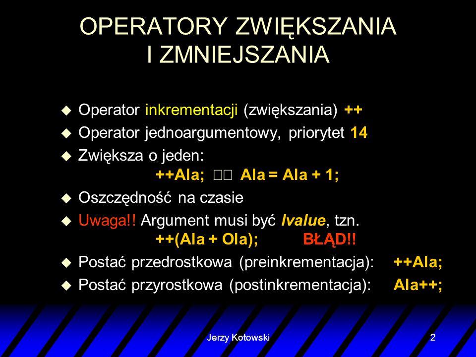 OPERATORY ZWIĘKSZANIA I ZMNIEJSZANIA