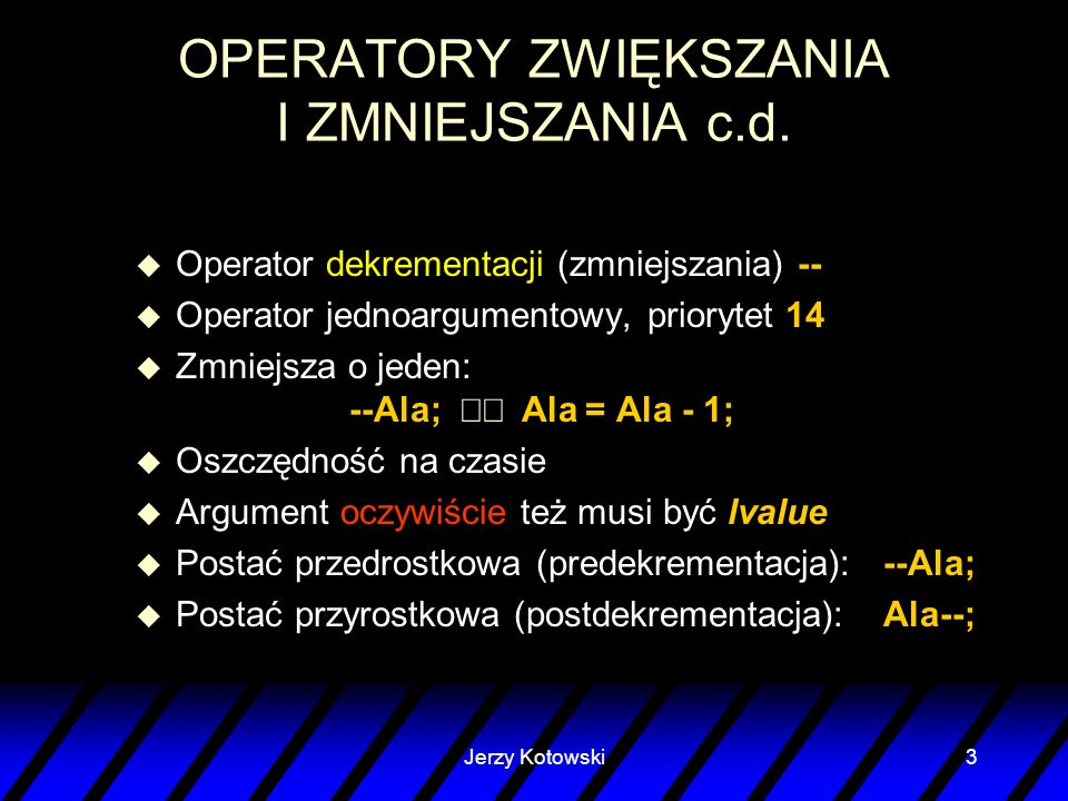 OPERATORY ZWIĘKSZANIA I ZMNIEJSZANIA c.d.