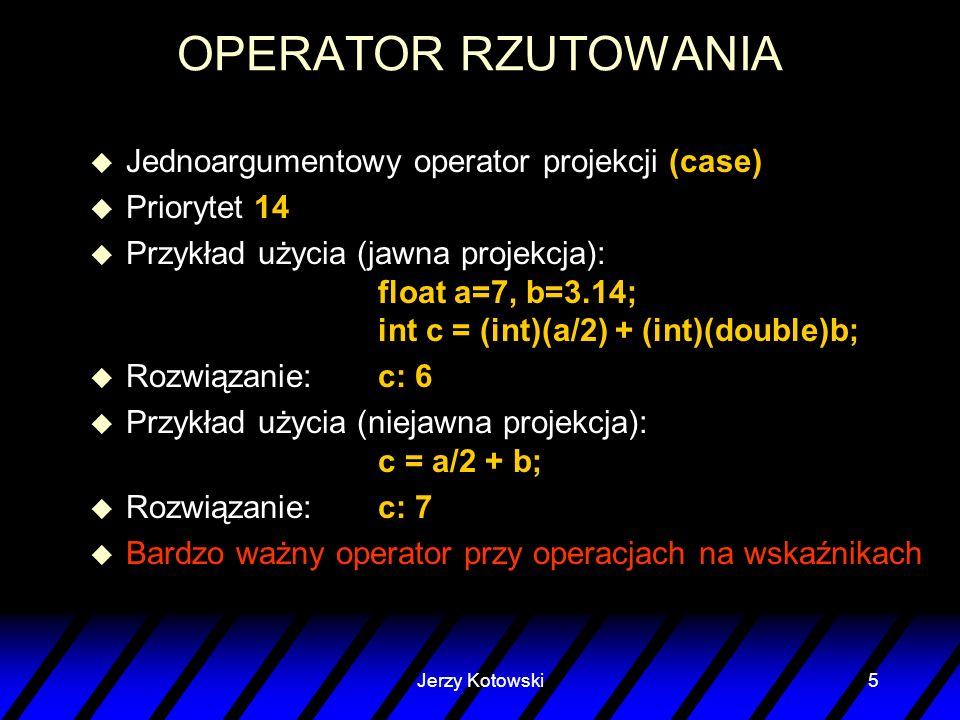 OPERATOR RZUTOWANIA Jednoargumentowy operator projekcji (case)