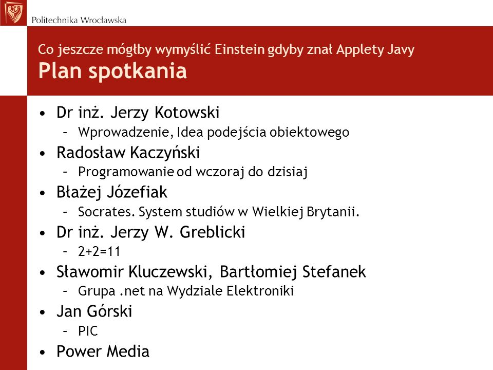 Dr inż. Jerzy W. Greblicki Sławomir Kluczewski, Bartłomiej Stefanek
