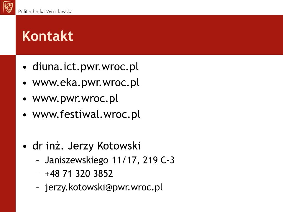 Kontakt diuna.ict.pwr.wroc.pl www.eka.pwr.wroc.pl www.pwr.wroc.pl