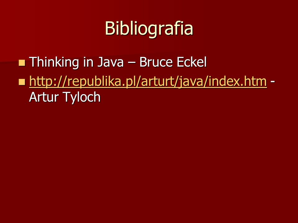 Bibliografia Thinking in Java – Bruce Eckel