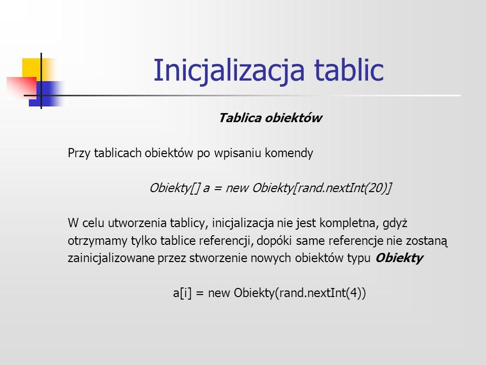 Inicjalizacja tablic Tablica obiektów