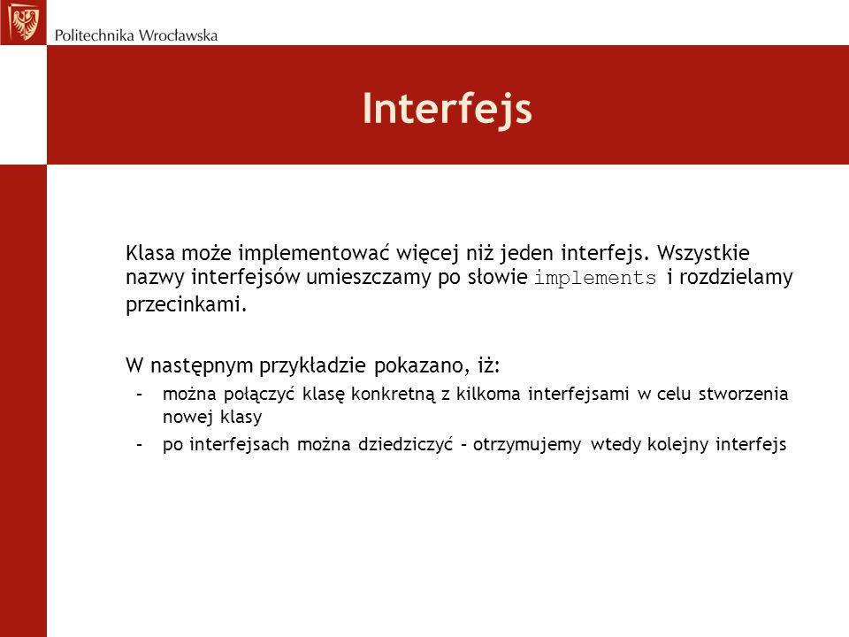 Interfejs W następnym przykładzie pokazano, iż: