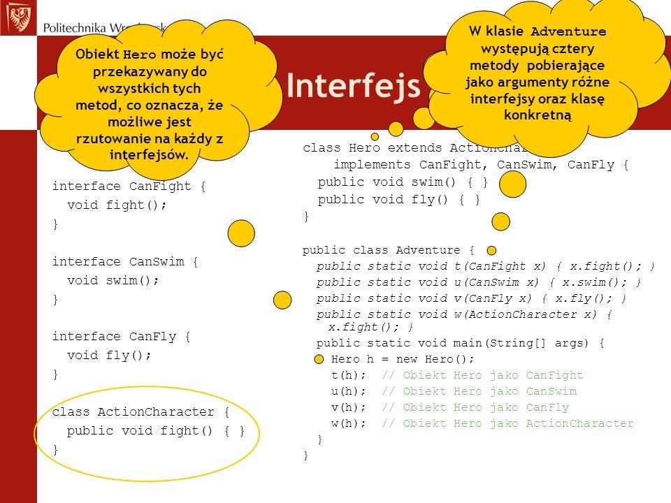 W klasie Adventure występują cztery metody pobierające jako argumenty różne interfejsy oraz klasę konkretną