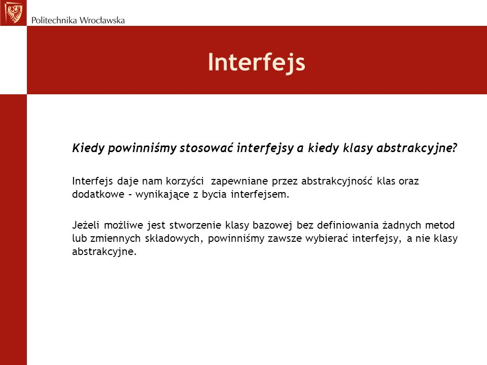 Interfejs Kiedy powinniśmy stosować interfejsy a kiedy klasy abstrakcyjne