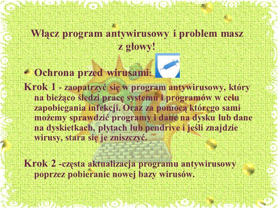 Włącz program antywirusowy i problem masz z głowy!
