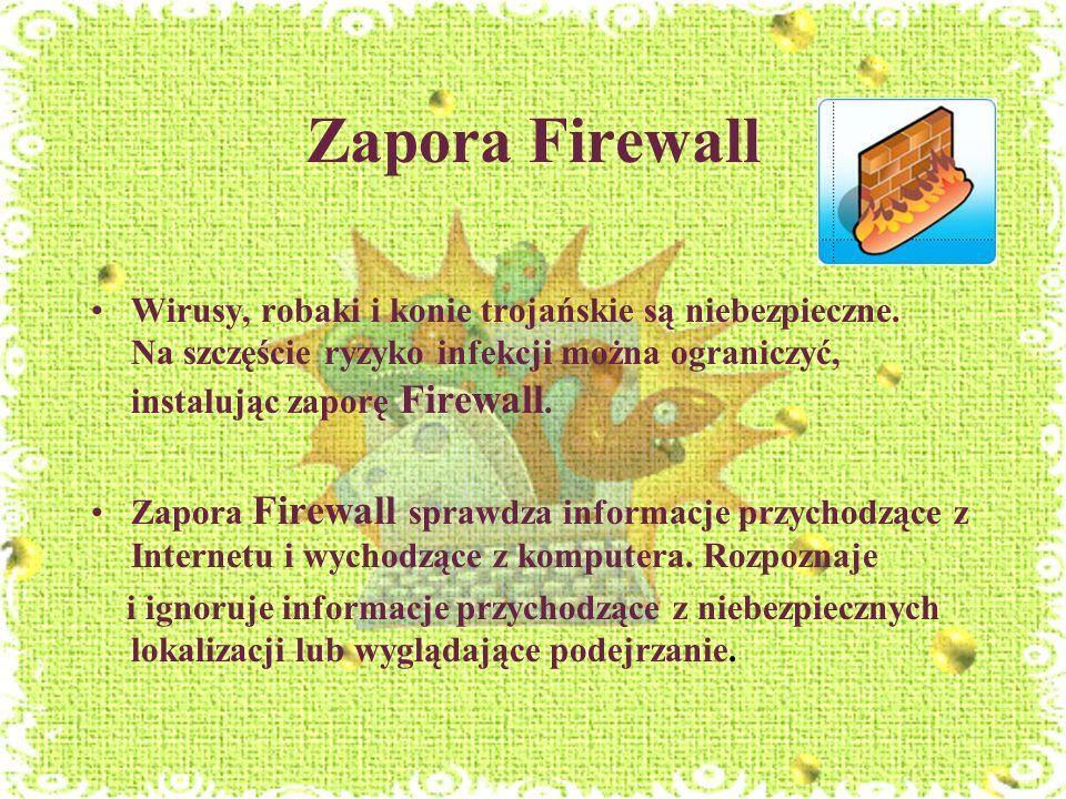 Zapora FirewallWirusy, robaki i konie trojańskie są niebezpieczne. Na szczęście ryzyko infekcji można ograniczyć, instalując zaporę Firewall.