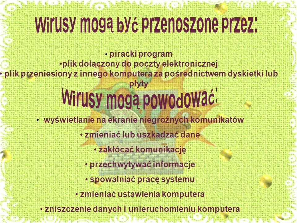 Wirusy mogą być przenoszone przez: Wirusy mogą powodować: