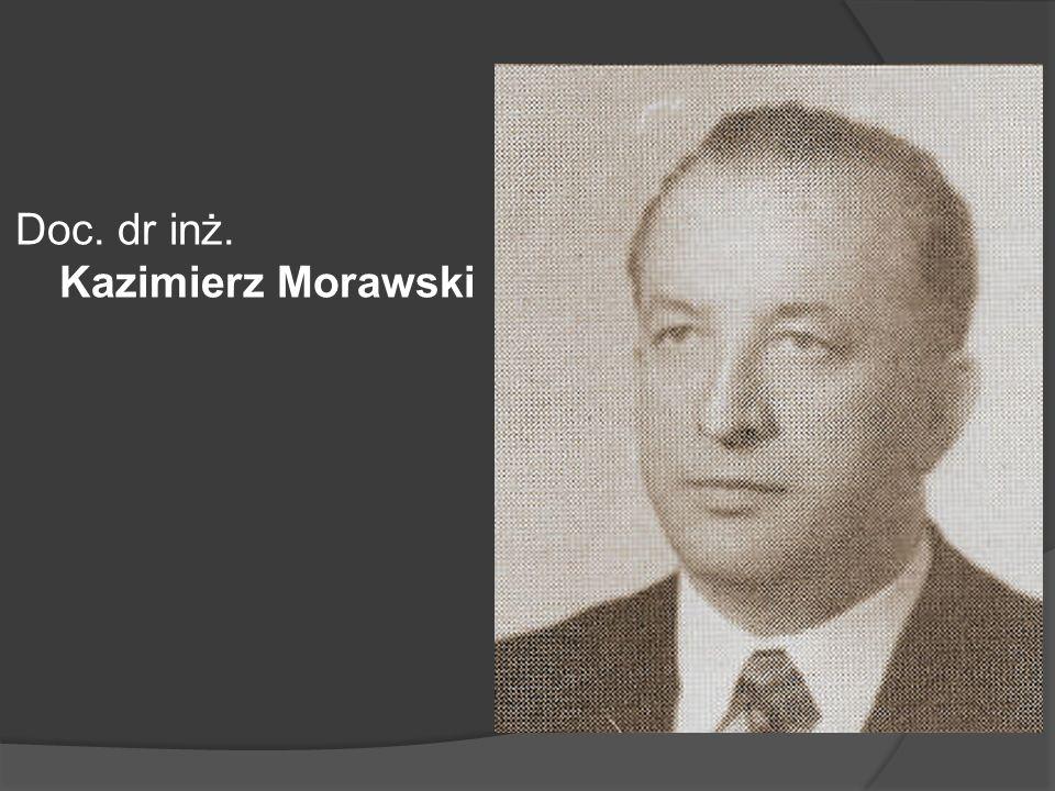 Doc. dr inż. Kazimierz Morawski