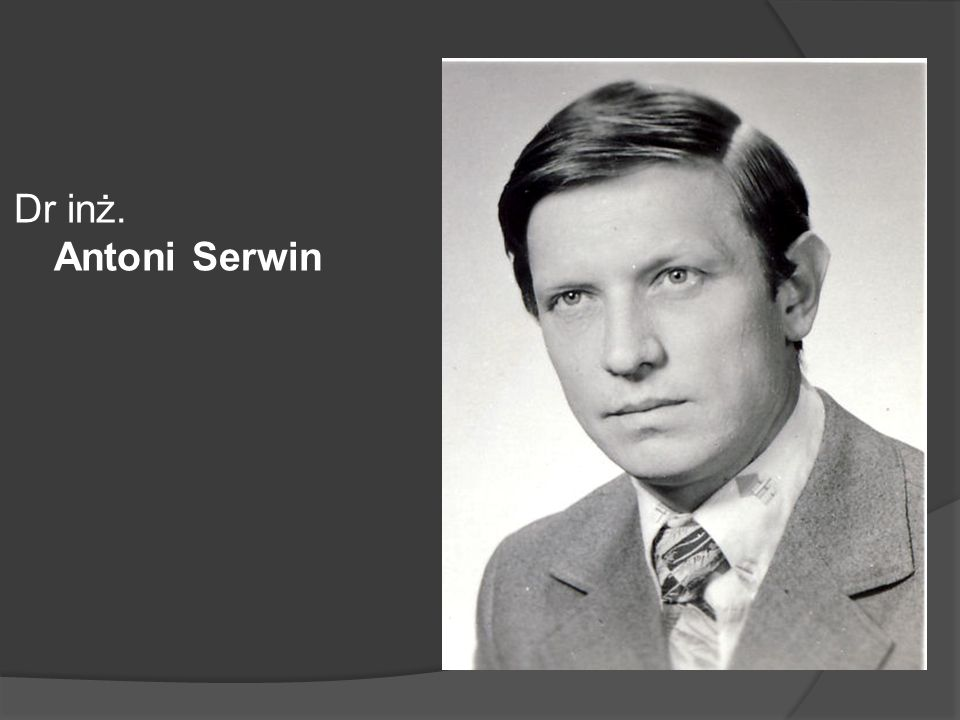 Dr inż. Antoni Serwin