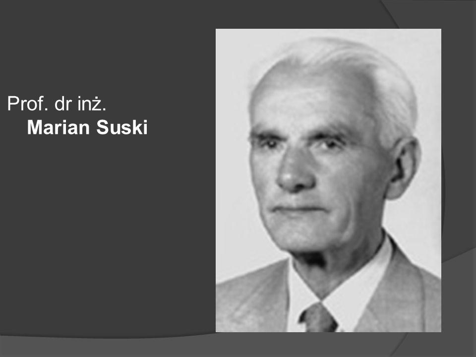 Prof. dr inż. Marian Suski