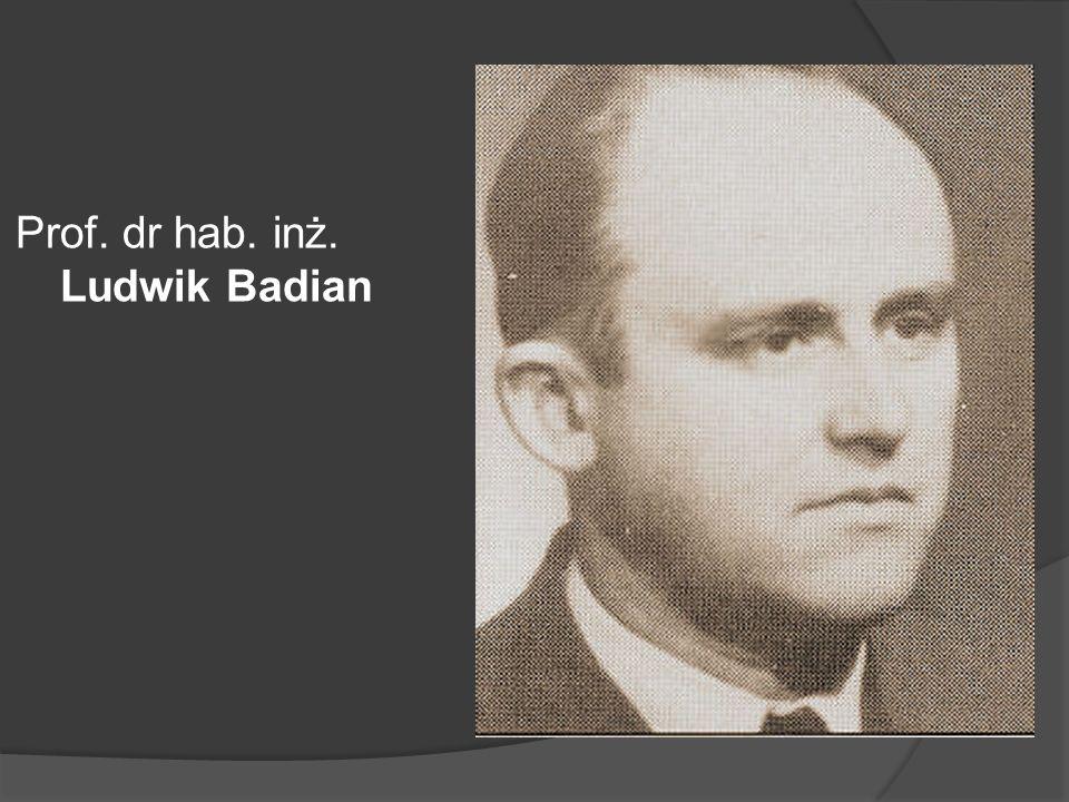Prof. dr hab. inż. Ludwik Badian
