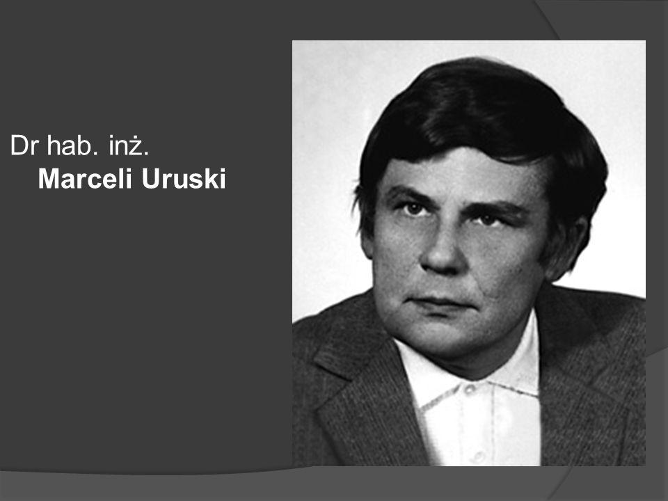 Dr hab. inż. Marceli Uruski