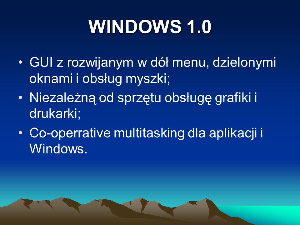 WINDOWS 1.0 GUI z rozwijanym w dół menu, dzielonymi oknami i obsług myszki; Niezależną od sprzętu obsługę grafiki i drukarki;