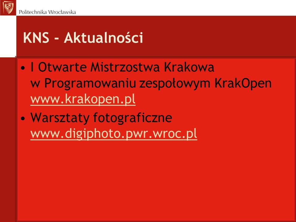 KNS - Aktualności I Otwarte Mistrzostwa Krakowa w Programowaniu zespołowym KrakOpen www.krakopen.pl.